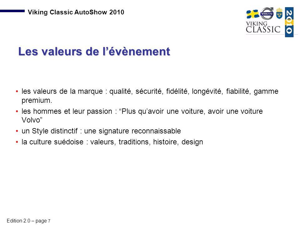Edition 2.0 – page 7 Viking Classic AutoShow 2010 les valeurs de la marque : qualité, sécurité, fidélité, longévité, fiabilité, gamme premium. les hom