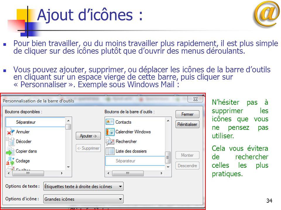 34 Ajout d'icônes : Pour bien travailler, ou du moins travailler plus rapidement, il est plus simple de cliquer sur des icônes plutôt que d'ouvrir des