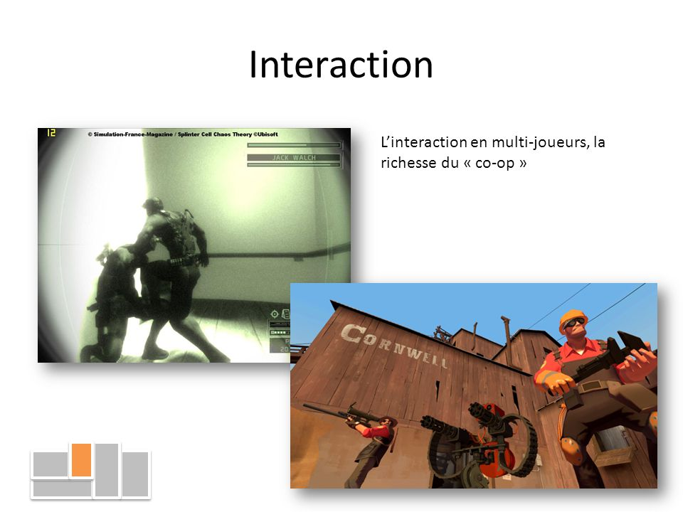 Interaction L'interaction en multi-joueurs, la richesse du « co-op »