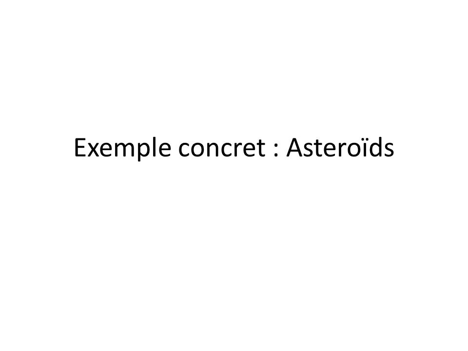 Exemple concret : Asteroïds