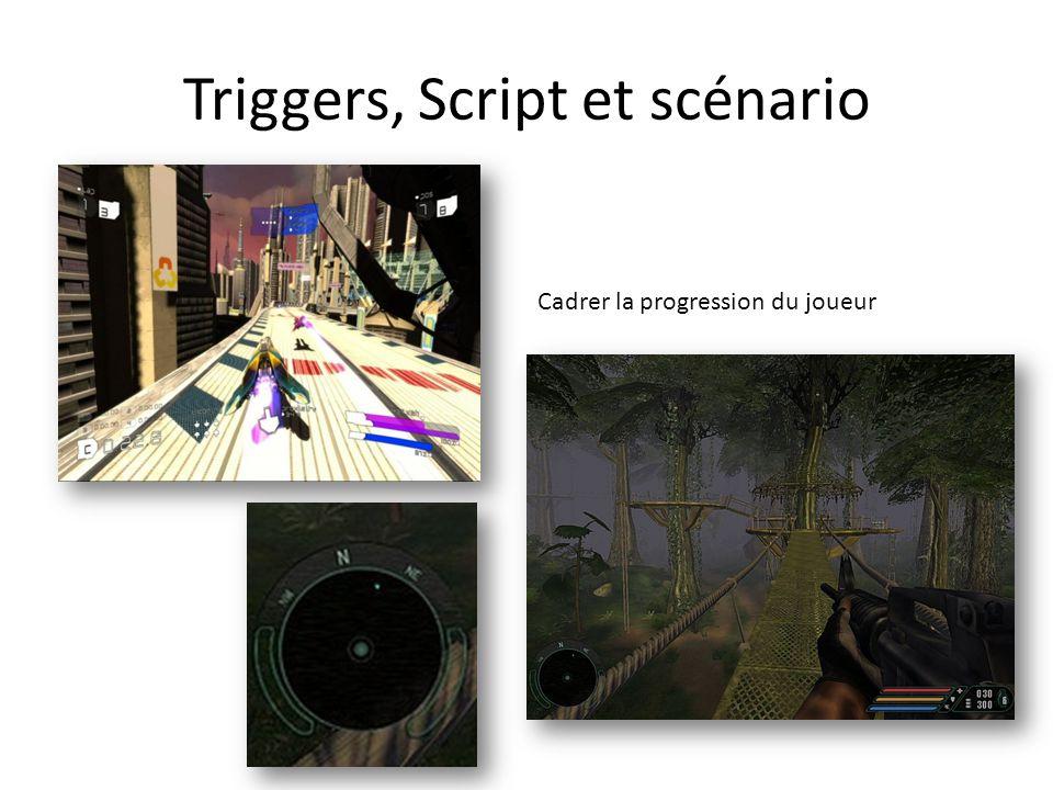 Triggers, Script et scénario Cadrer la progression du joueur