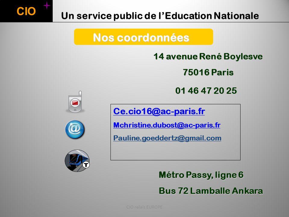 CIO Un service public de l'Education Nationale Nos coordonnées 14 avenue René Boylesve 75016 Paris 01 46 47 20 25 Métro Passy, ligne 6 Bus 72 Lamballe