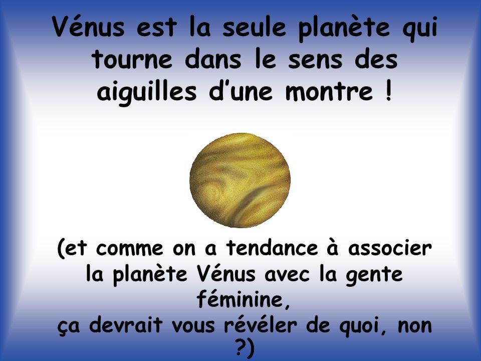 Vénus est la seule planète qui tourne dans le sens des aiguilles d'une montre .