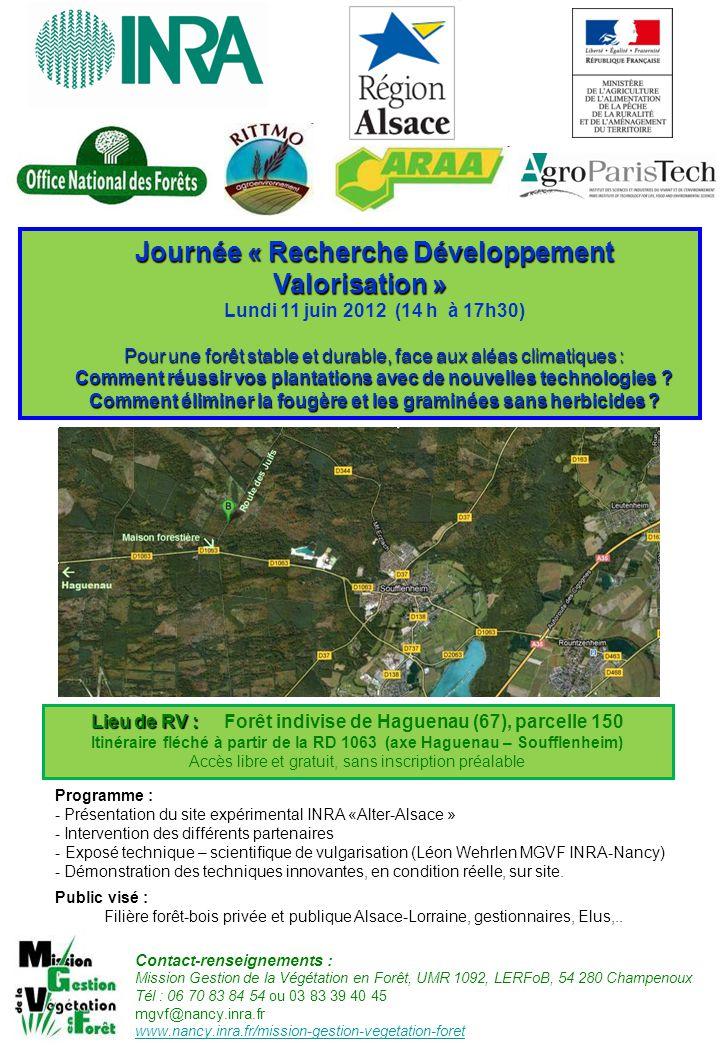 Journée « Recherche Développement Valorisation » Lundi 11 juin 2012 (14 h à 17h30) Pour une forêt stable et durable, face aux aléas climatiques : Comment réussir vos plantations avec de nouvelles technologies .