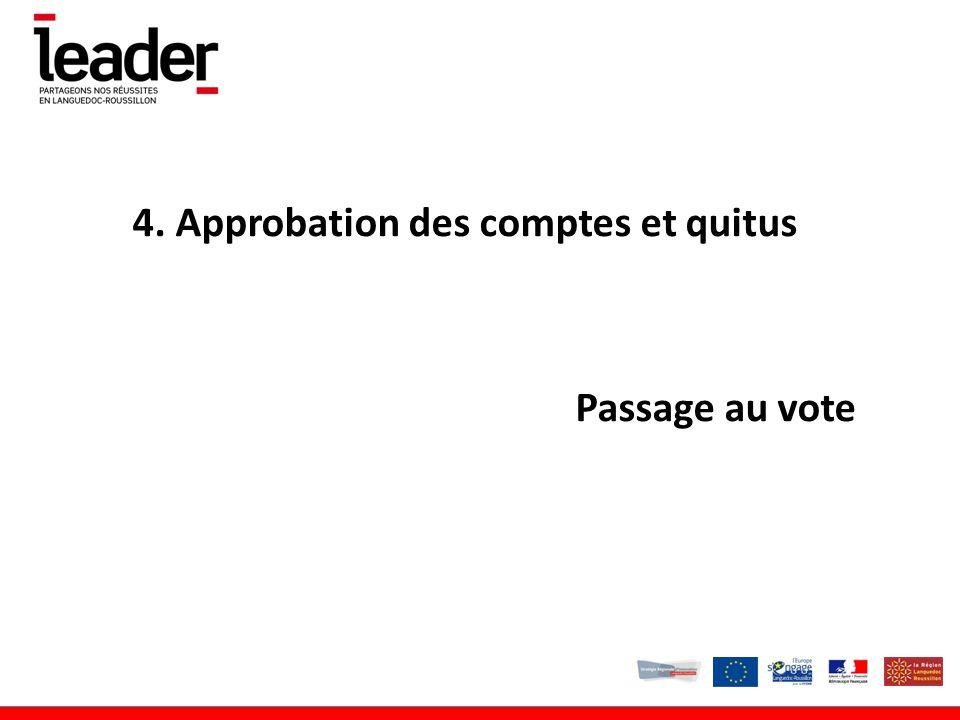 4. Approbation des comptes et quitus Passage au vote