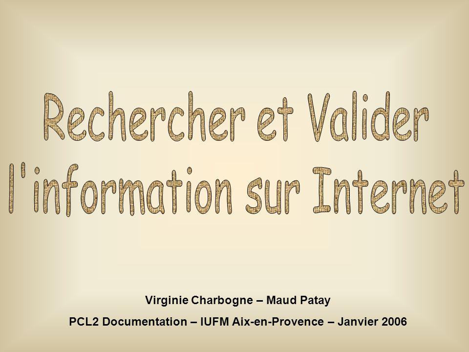 Virginie Charbogne – Maud Patay PCL2 Documentation – IUFM Aix-en-Provence – Janvier 2006
