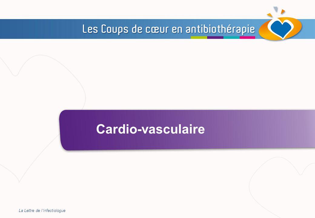 Cardio-vasculaire La Lettre de l'Infectiologue
