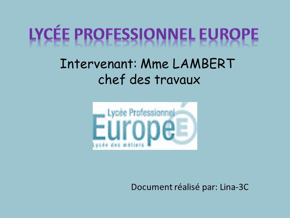 Intervenant: Mme LAMBERT chef des travaux Document réalisé par: Lina-3C