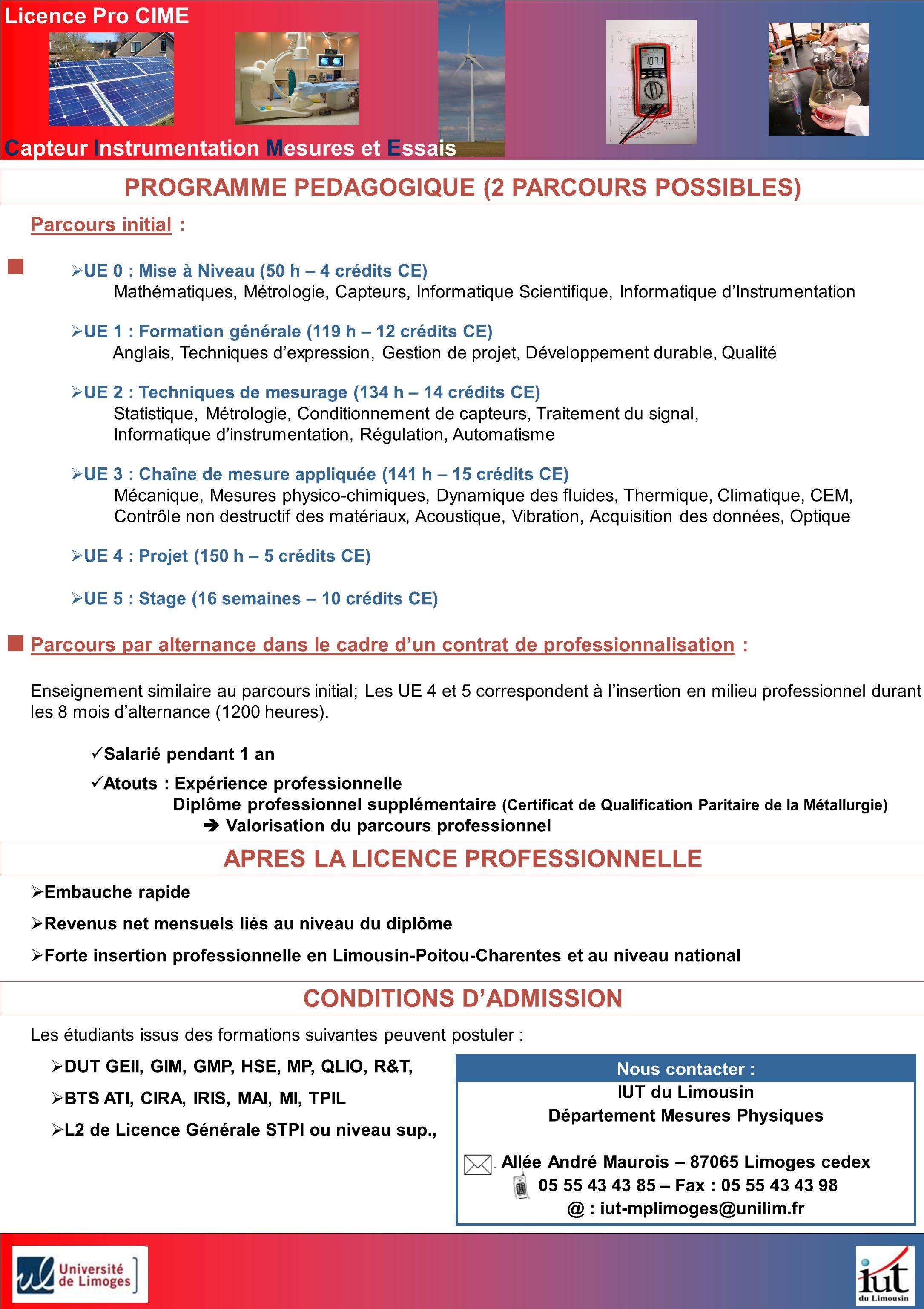 PROGRAMME PEDAGOGIQUE (2 PARCOURS POSSIBLES) APRES LA LICENCE PROFESSIONNELLE CONDITIONS D'ADMISSION Parcours initial :  UE 0 : Mise à Niveau (50 h –