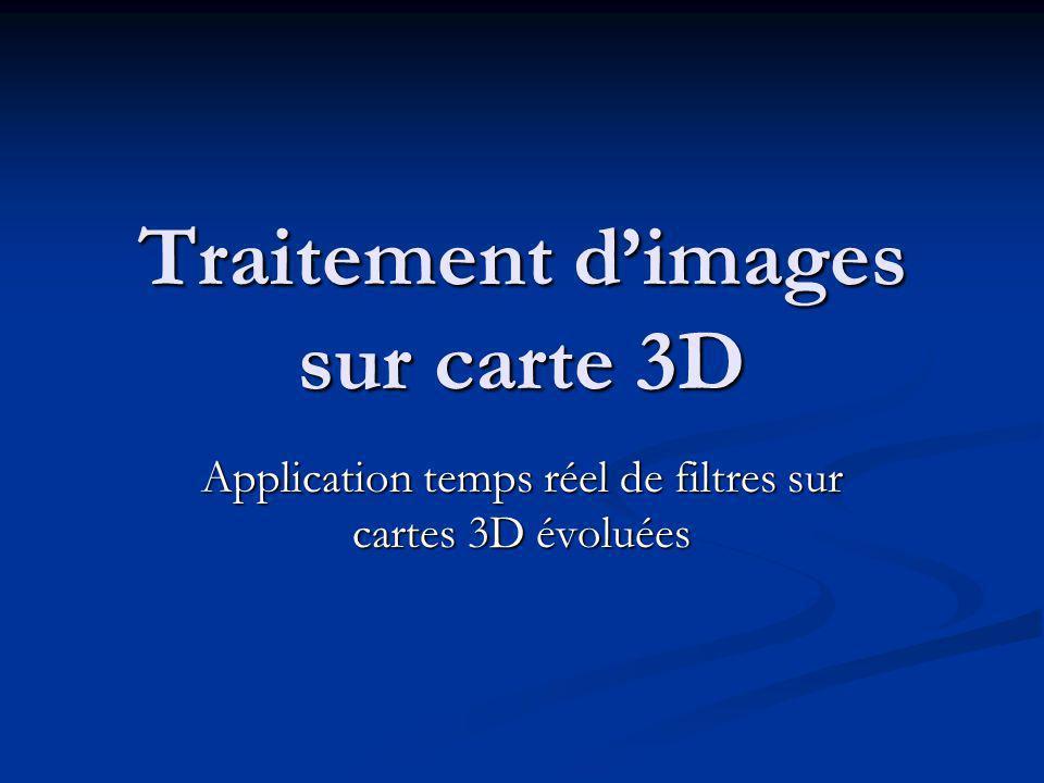 Xavier LEMAITRE 2DESS RSI - Traitement d Images Traitement d'images sur carte 3D Introduction Introduction I - Calculs sur cartes 3D I - Calculs sur cartes 3D II - Réalisation II - Réalisation III - Applications III - Applications Conclusion Conclusion