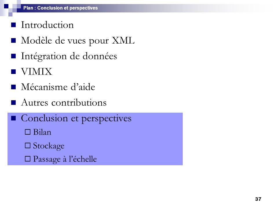 37 Introduction Modèle de vues pour XML Intégration de données VIMIX Mécanisme d'aide Autres contributions Conclusion et perspectives  Bilan  Stocka