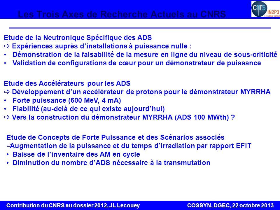 5 Conseil Scientifique IN2P3 24-25 Octobre 2013 Contribution du CNRS au dossier 2012, JL Lecouey COSSYN, DGEC, 22 octobre 2013 5 Les Trois Axes de Rec