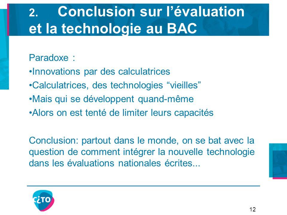 """2. Conclusion sur l'évaluation et la technologie au BAC Paradoxe : Innovations par des calculatrices Calculatrices, des technologies """"vieilles"""" Mais q"""
