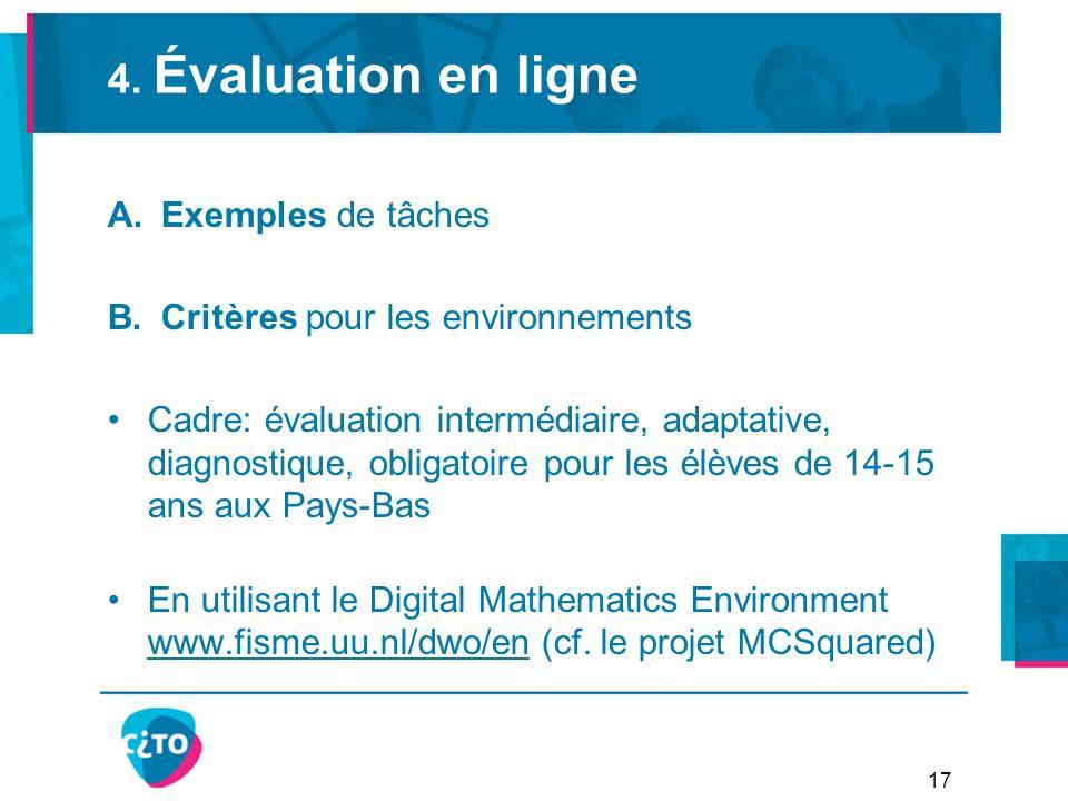 4. Évaluation en ligne A.Exemples de tâches B.Critères pour les environnements Cadre: évaluation intermédiaire, adaptative, diagnostique, obligatoire