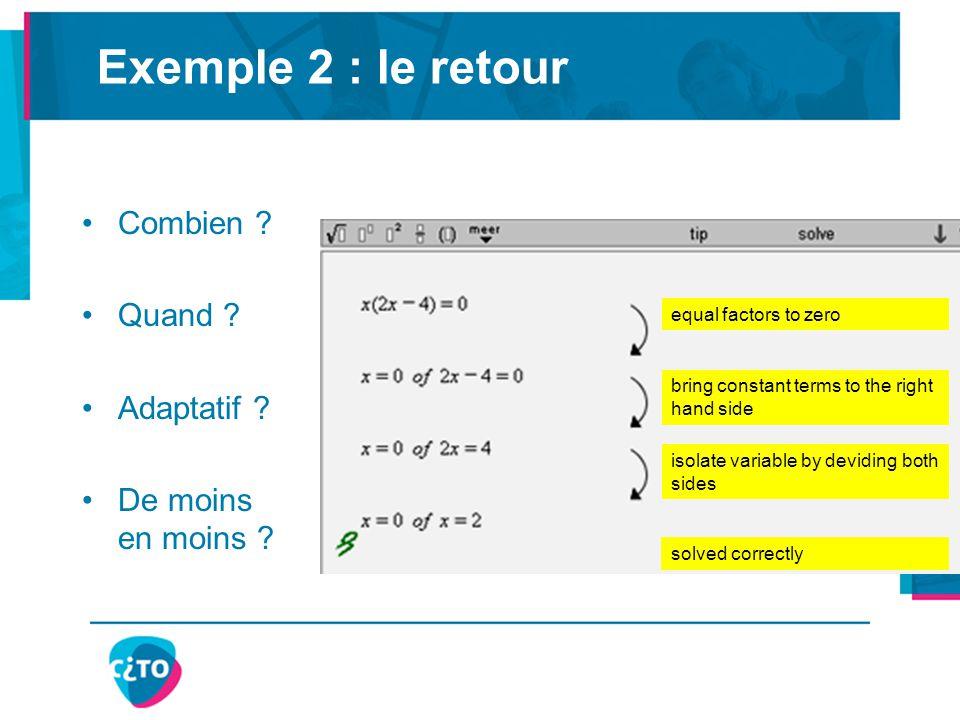 Exemple 2 : le retour Combien . Quand . Adaptatif .
