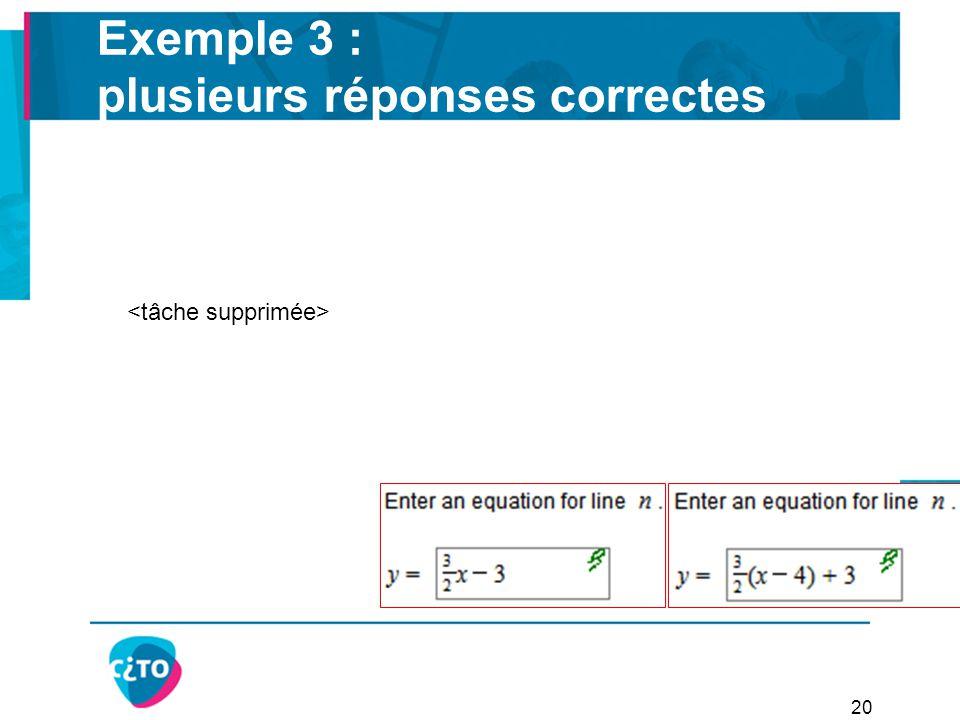 Exemple 3 : plusieurs réponses correctes 20