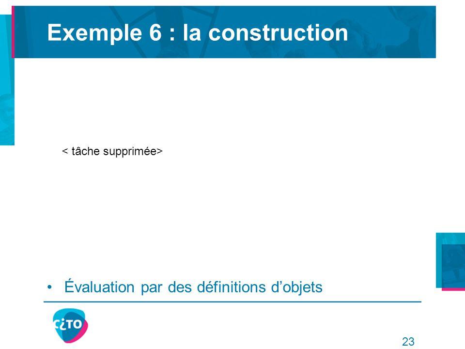Exemple 6 : la construction Évaluation par des définitions d'objets 23