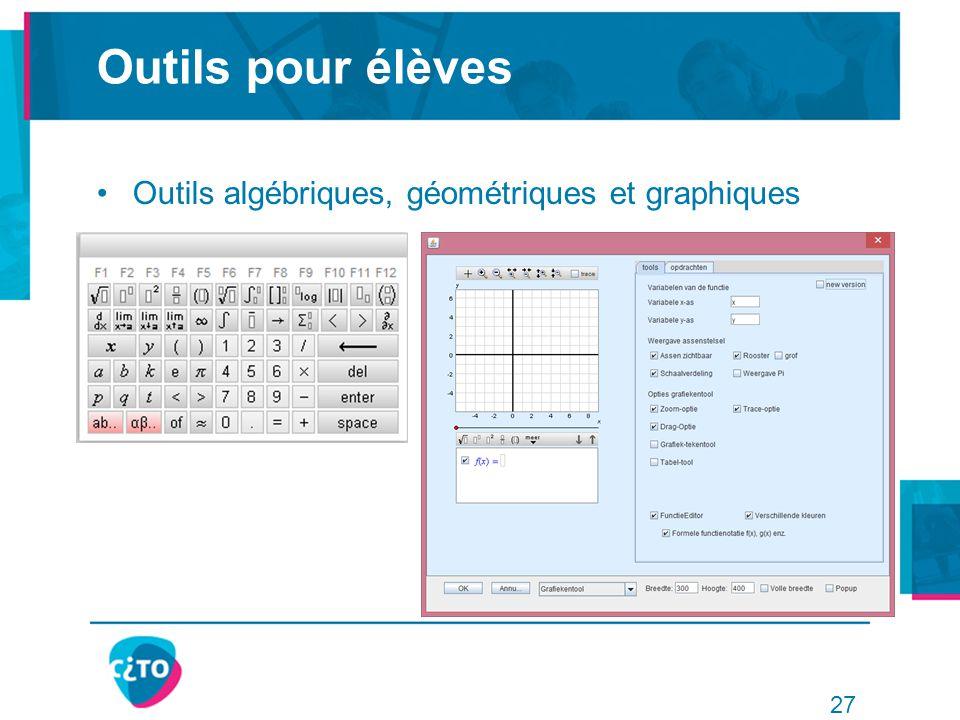 Outils pour élèves Outils algébriques, géométriques et graphiques 27