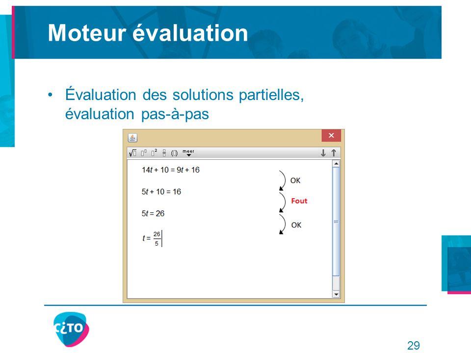 Moteur évaluation Évaluation des solutions partielles, évaluation pas-à-pas 29