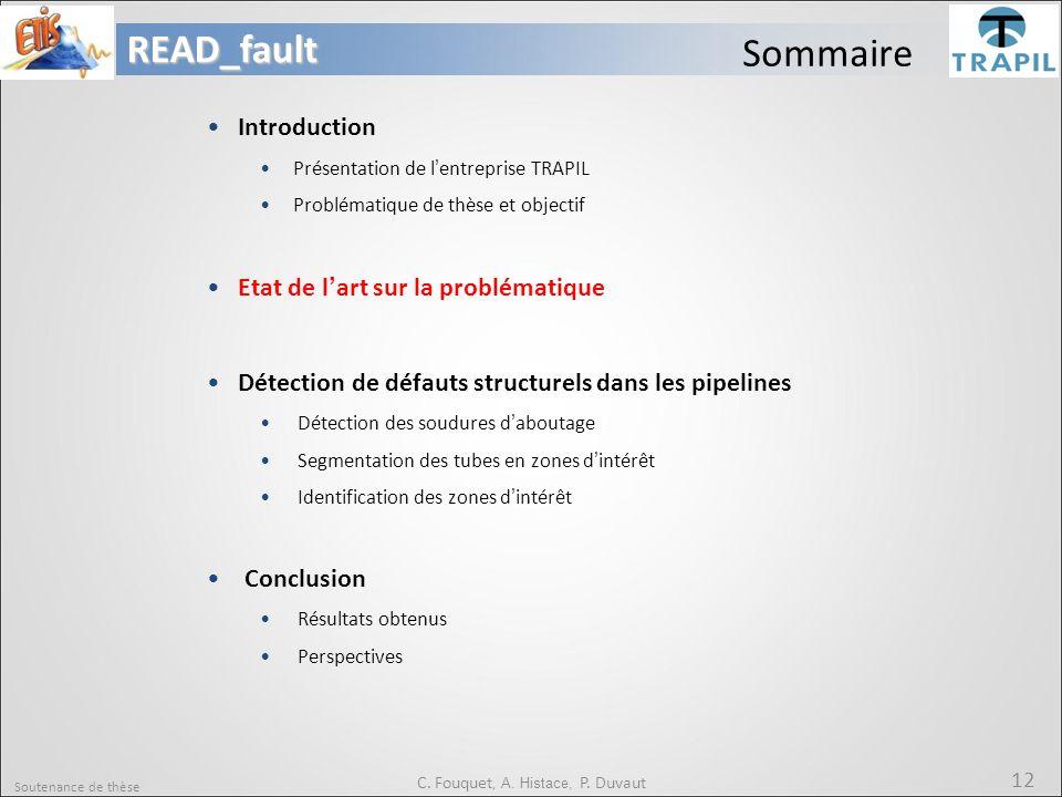 Soutenance de thèse 12READ_fault C. Fouquet, A. Histace, P. Duvaut Sommaire Introduction Présentation de l'entreprise TRAPIL Problématique de thèse et