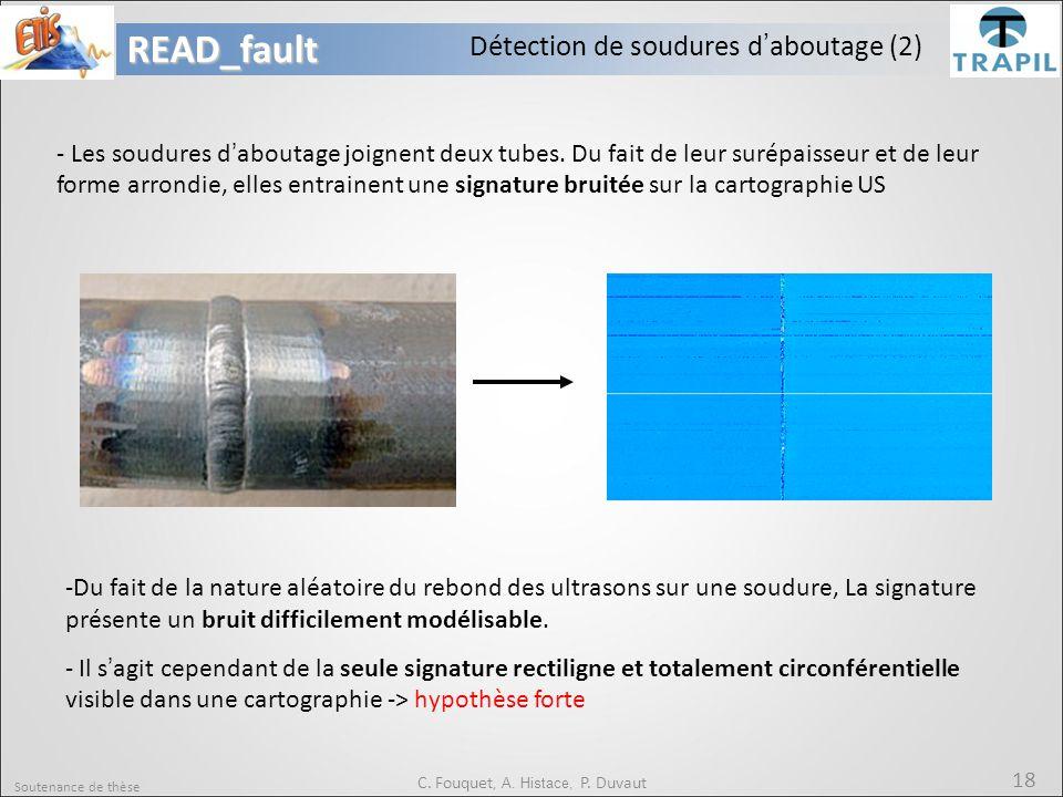 Soutenance de thèse 18READ_fault C. Fouquet, A. Histace, P. Duvaut - Les soudures d'aboutage joignent deux tubes. Du fait de leur surépaisseur et de l