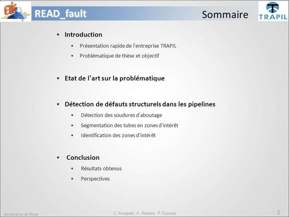 2READ_fault C. Fouquet, A. Histace, P. Duvaut Sommaire Introduction Présentation rapide de l'entreprise TRAPIL Problématique de thèse et objectif Etat