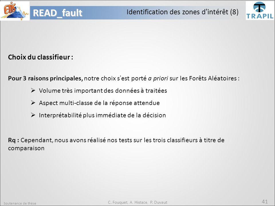 Soutenance de thèse 41READ_fault C. Fouquet, A. Histace, P. Duvaut Choix du classifieur : Pour 3 raisons principales, notre choix s'est porté a priori