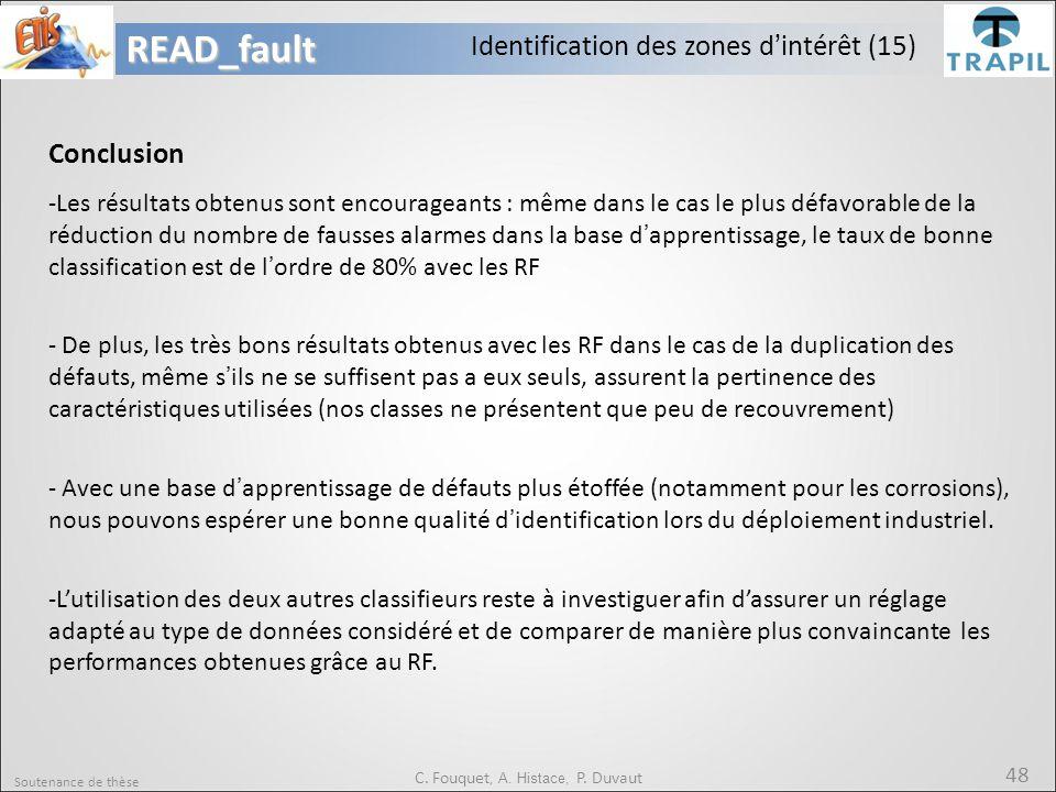 Soutenance de thèse 48READ_fault C. Fouquet, A. Histace, P. Duvaut Conclusion -Les résultats obtenus sont encourageants : même dans le cas le plus déf