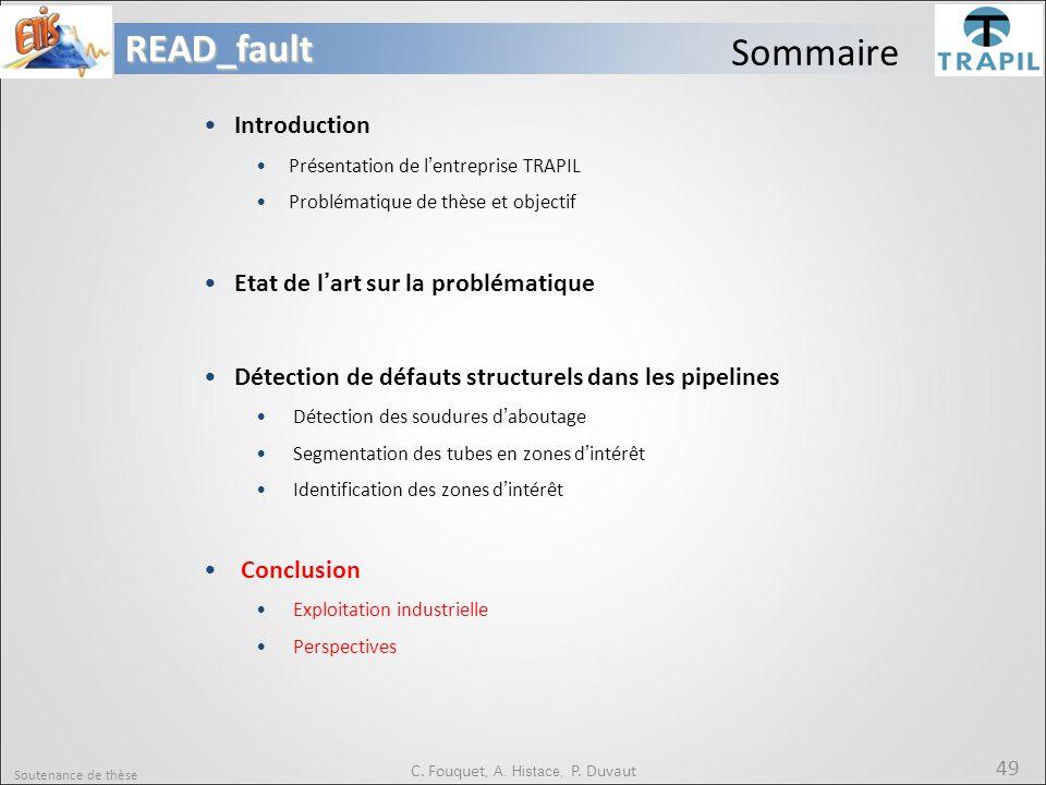 Soutenance de thèse 49READ_fault C. Fouquet, A. Histace, P. Duvaut Sommaire Introduction Présentation de l'entreprise TRAPIL Problématique de thèse et