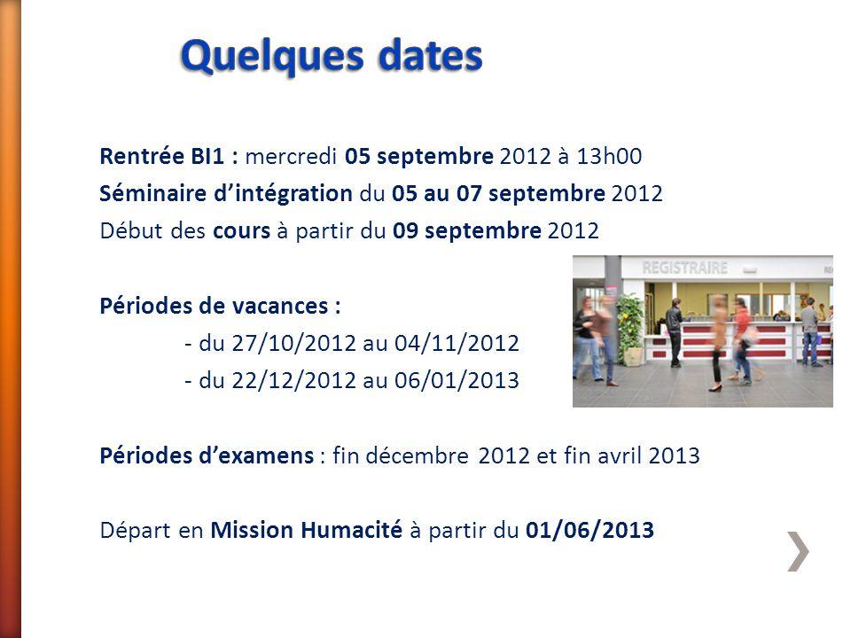Rentrée BI1 : mercredi 05 septembre 2012 à 13h00 Séminaire d'intégration du 05 au 07 septembre 2012 Début des cours à partir du 09 septembre 2012 Péri