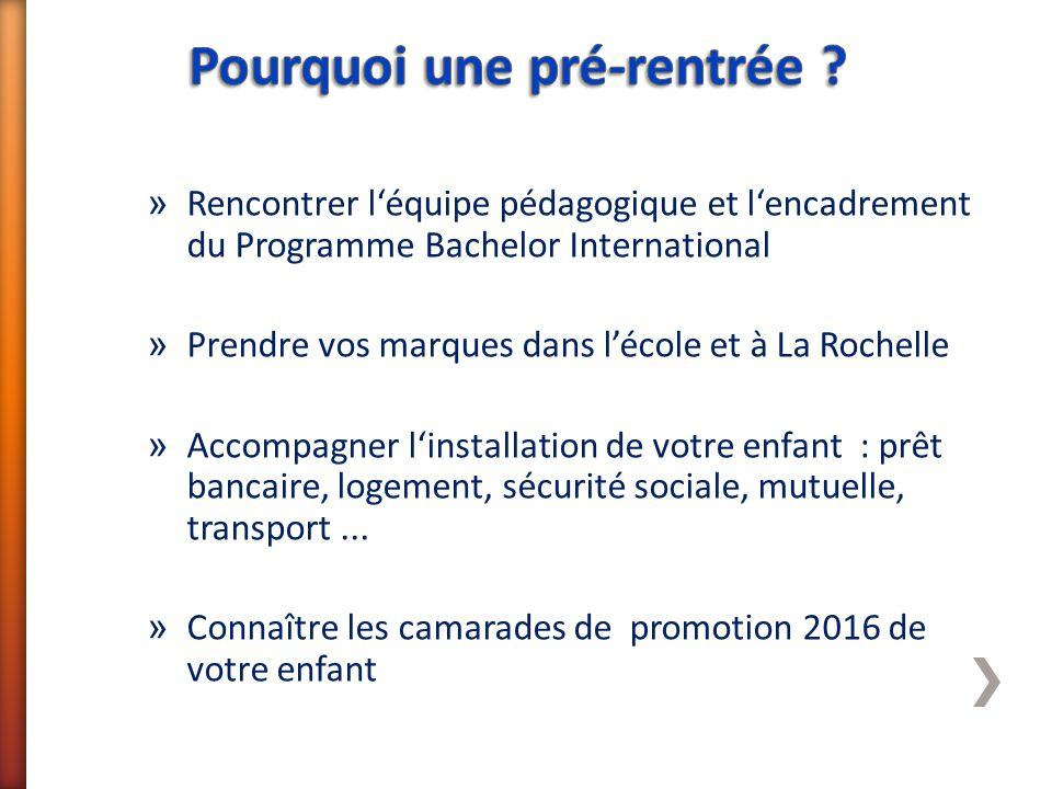 » Rencontrer l'équipe pédagogique et l'encadrement du Programme Bachelor International » Prendre vos marques dans l'école et à La Rochelle » Accompagn
