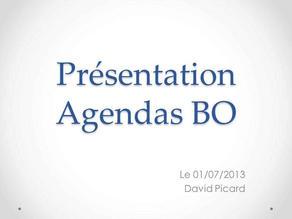 Présentation Agendas BO Le 01/07/2013 David Picard