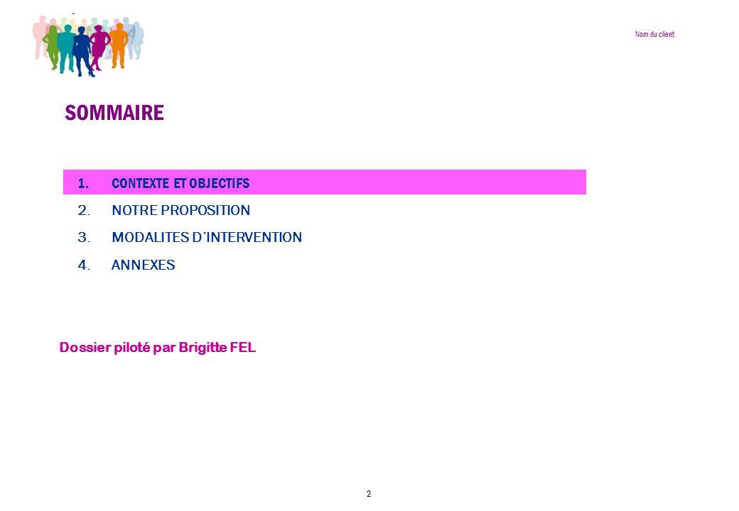 Nom du client 2 SOMMAIRE Dossier piloté par Brigitte FEL 1.