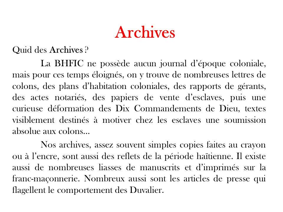 Archives Quid des Archives ? La BHFIC ne possède aucun journal d'époque coloniale, mais pour ces temps éloignés, on y trouve de nombreuses lettres de