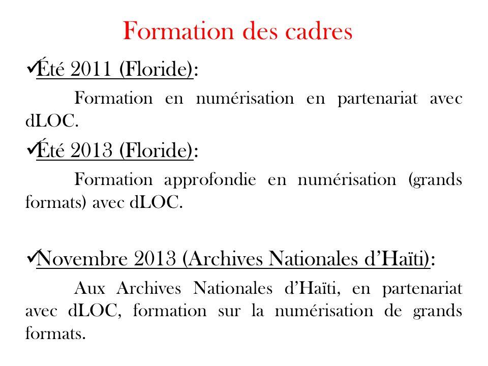 Formation des cadres Été 2011 (Floride): Formation en numérisation en partenariat avec dLOC. Été 2013 (Floride): Formation approfondie en numérisation