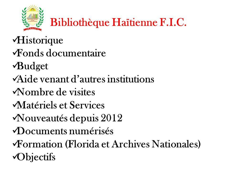 Bibliothèque Haïtienne F.I.C. Historique Fonds documentaire Budget Aide venant d'autres institutions Nombre de visites Matériels et Services Nouveauté