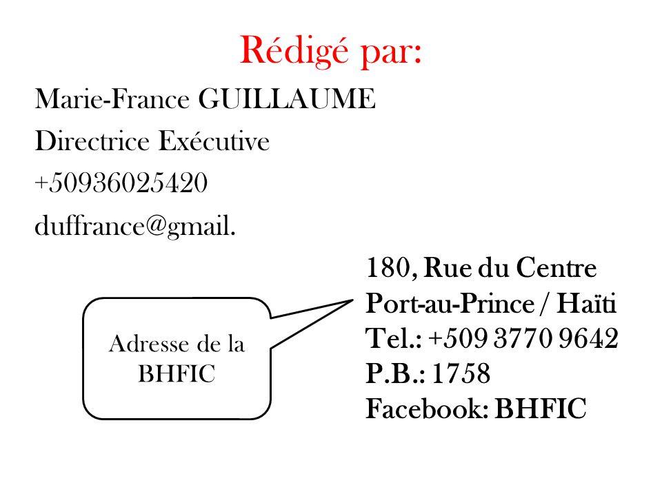 Rédigé par: Marie-France GUILLAUME Directrice Exécutive +50936025420 duffrance@gmail. 180, Rue du Centre Port-au-Prince / Haïti Tel.: +509 3770 9642 P