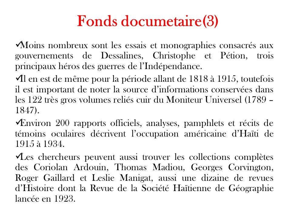 Fonds documetaire(3) Moins nombreux sont les essais et monographies consacrés aux gouvernements de Dessalines, Christophe et Pétion, trois principaux