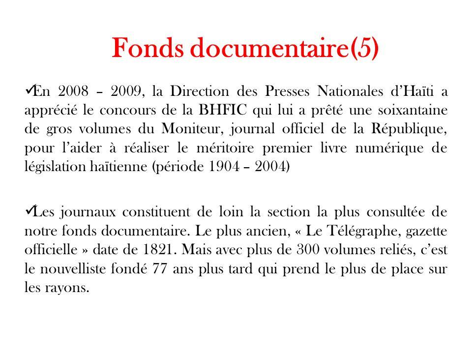 Fonds documentaire(5) En 2008 – 2009, la Direction des Presses Nationales d'Haïti a apprécié le concours de la BHFIC qui lui a prêté une soixantaine d