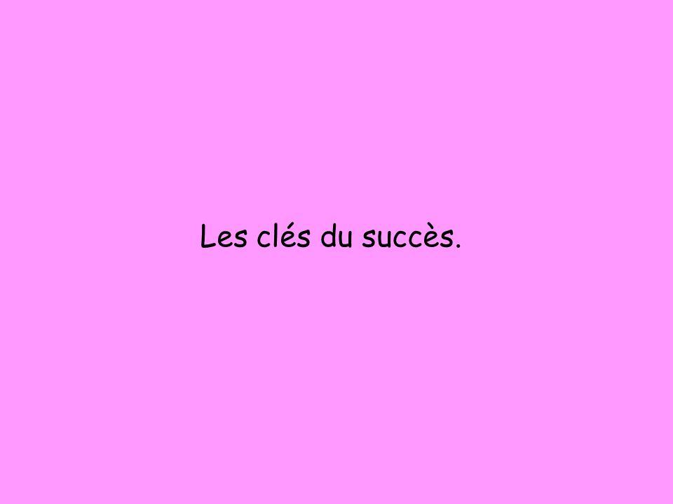 Les clés du succès.