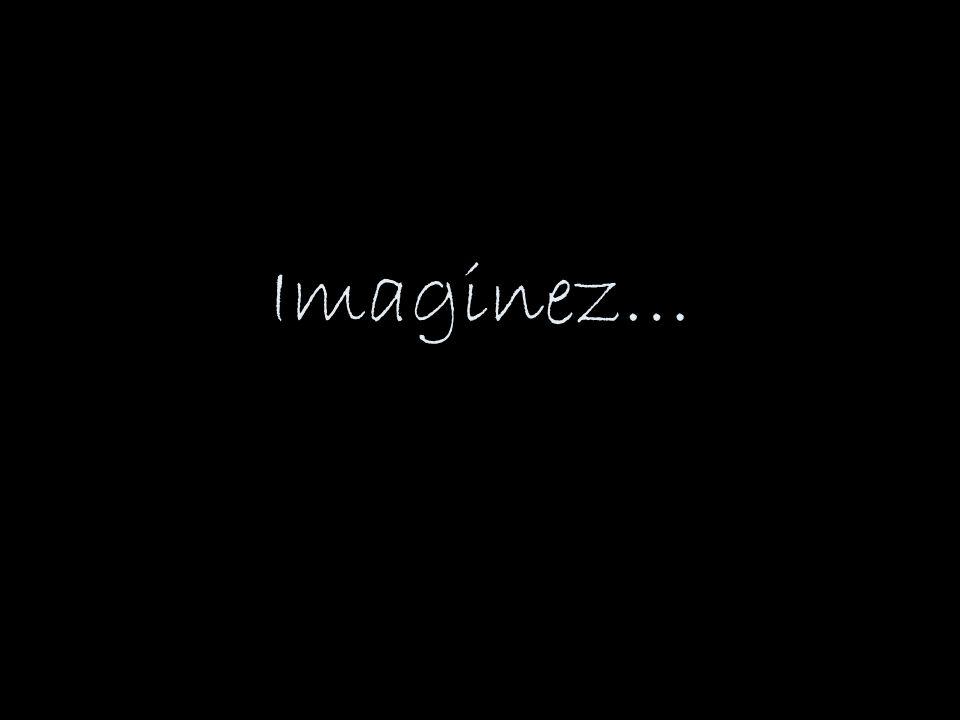 Imaginez…