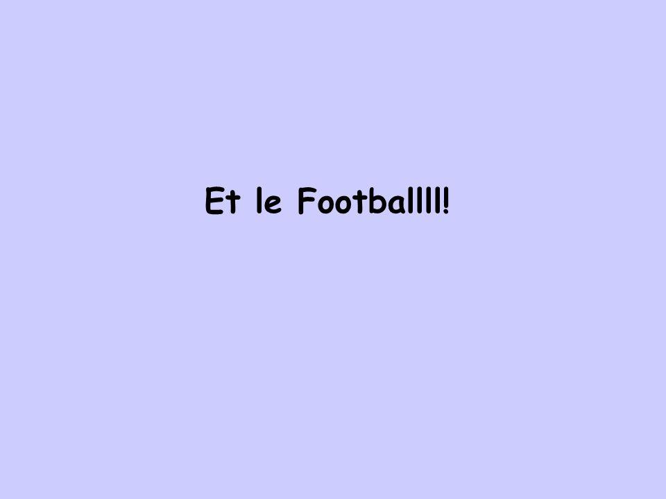 Et le Footballll!