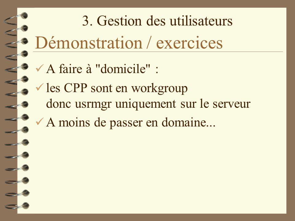 3. Gestion des utilisateurs Démonstration / exercices A faire à