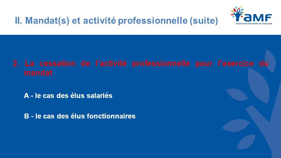 II. Mandat(s) et activité professionnelle (suite) 2.