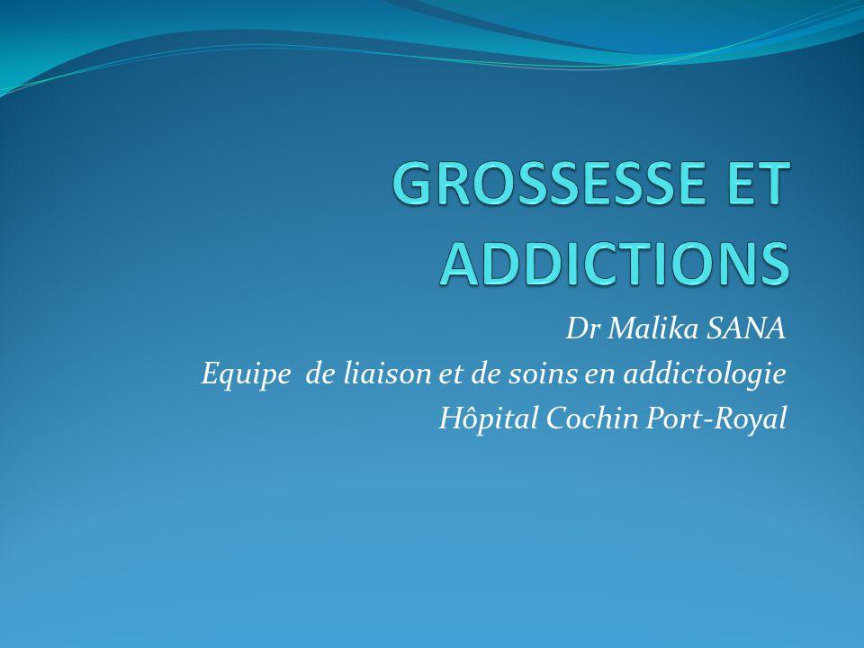 Dr Malika SANA Equipe de liaison et de soins en addictologie Hôpital Cochin Port-Royal