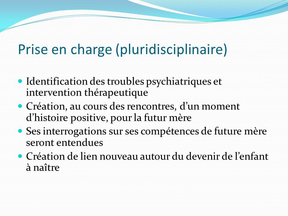 Prise en charge (pluridisciplinaire) Identification des troubles psychiatriques et intervention thérapeutique Création, au cours des rencontres, d'un