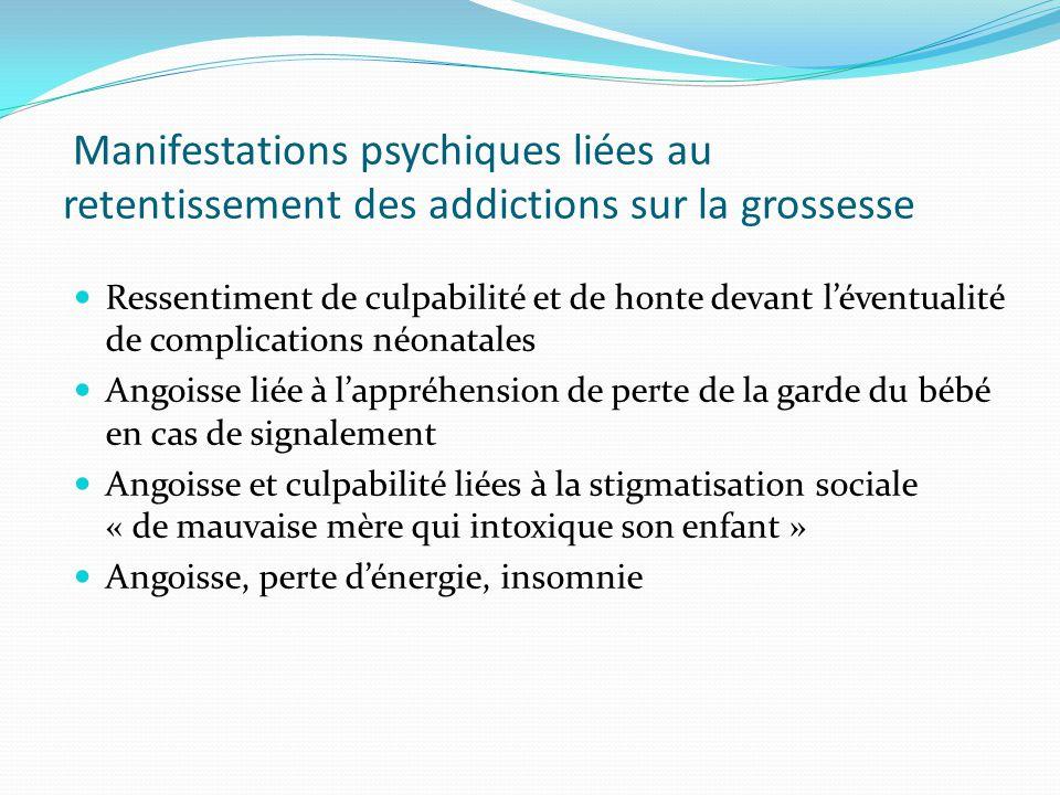 Mésusage des psychotropes +++ benzodiazépines Le plus souvent associés à de nombreux autres produits Doses très hautes «désinhibantes» Contexte psycho-social très marginal Aggravent et prolongent le syndrome de sevrage néonatal