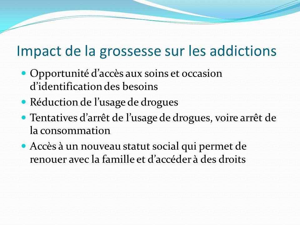 Impact de la grossesse sur les addictions Opportunité d'accès aux soins et occasion d'identification des besoins Réduction de l'usage de drogues Tenta