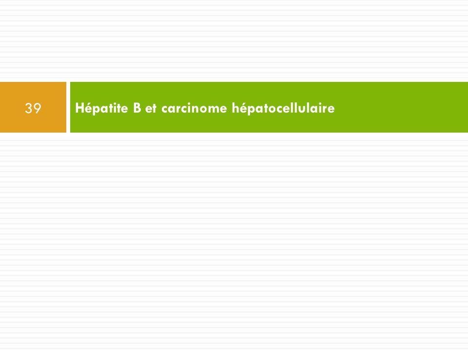 Hépatite B et carcinome hépatocellulaire 39