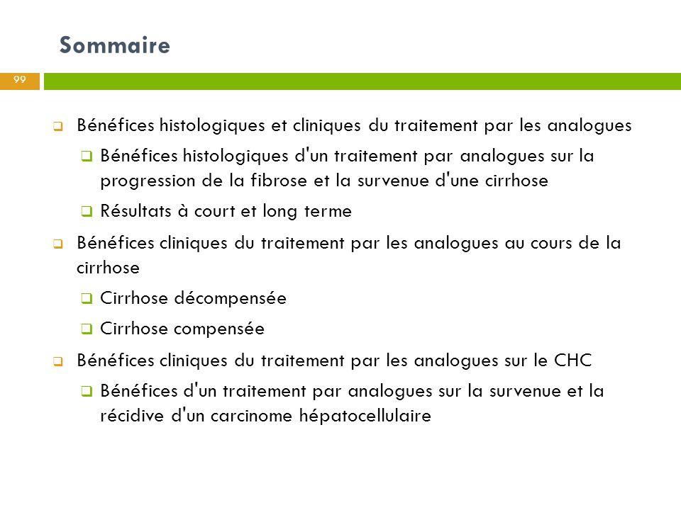 Sommaire  Bénéfices histologiques et cliniques du traitement par les analogues  Bénéfices histologiques d'un traitement par analogues sur la progres